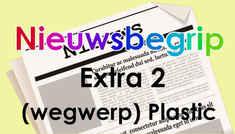 Nieuwsbegrip extra 2 – (wegwerp)plastic